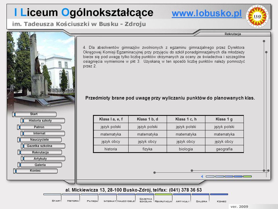 Rekrutacja www.lobusko.pl al. Mickiewicza 13, 28-100 Busko-Zdrój, tel/fax: (041) 378 36 53 Przedmioty brane pod uwagę przy wyliczaniu punktów do plano