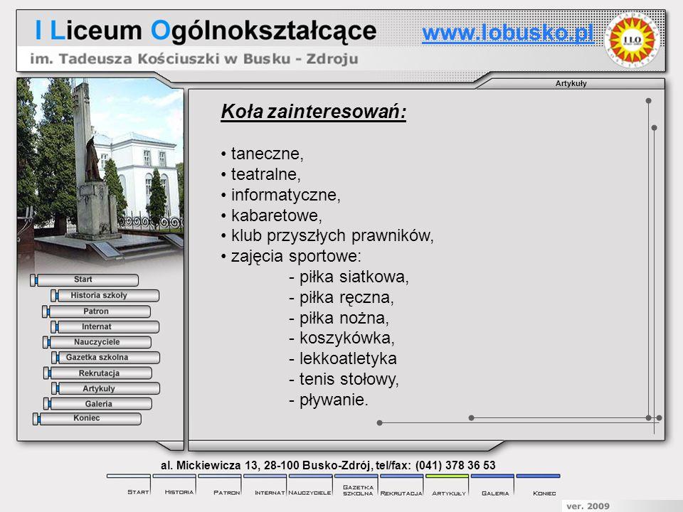 Artykuły www.lobusko.pl al. Mickiewicza 13, 28-100 Busko-Zdrój, tel/fax: (041) 378 36 53 Koła zainteresowań: taneczne, teatralne, informatyczne, kabar