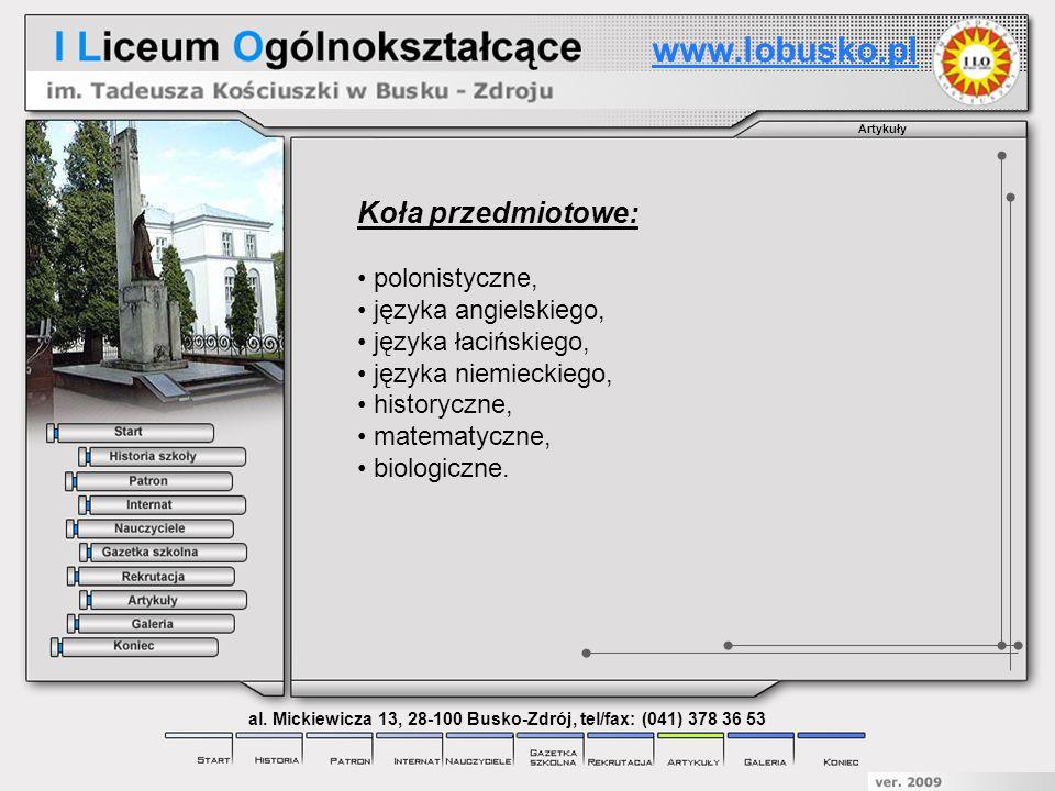 Artykuły www.lobusko.pl al. Mickiewicza 13, 28-100 Busko-Zdrój, tel/fax: (041) 378 36 53 Koła przedmiotowe: polonistyczne, języka angielskiego, języka