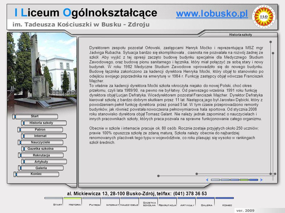 Obecni dyrektorzy I Liceum Ogólnokształcącego w Busku – Zdroju: W roku 2008 dyrektorem został absolwent I LO Tomasz Galant.