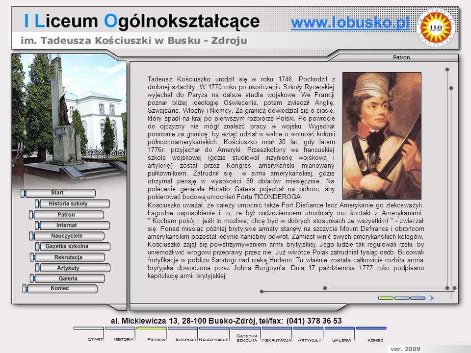 Tadeusz Kościuszko urodził się w roku 1746. Pochodził z drobnej szlachty. W 1770 roku po ukończeniu Szkoły Rycerskiej wyjechał do Paryża na dalsze stu