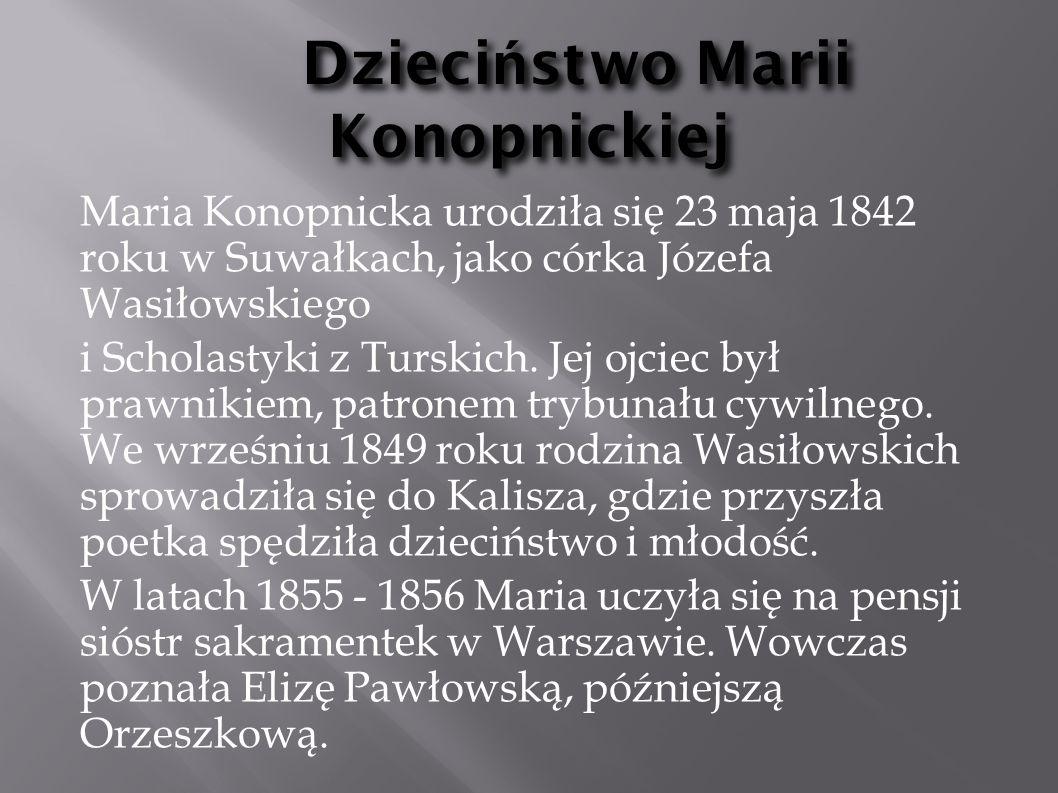 Ma łż e ń stwo Marii We wrześniu 1862 roku Maria wyszła za mąż za ziemianina, Jarosława Konopnickiego.