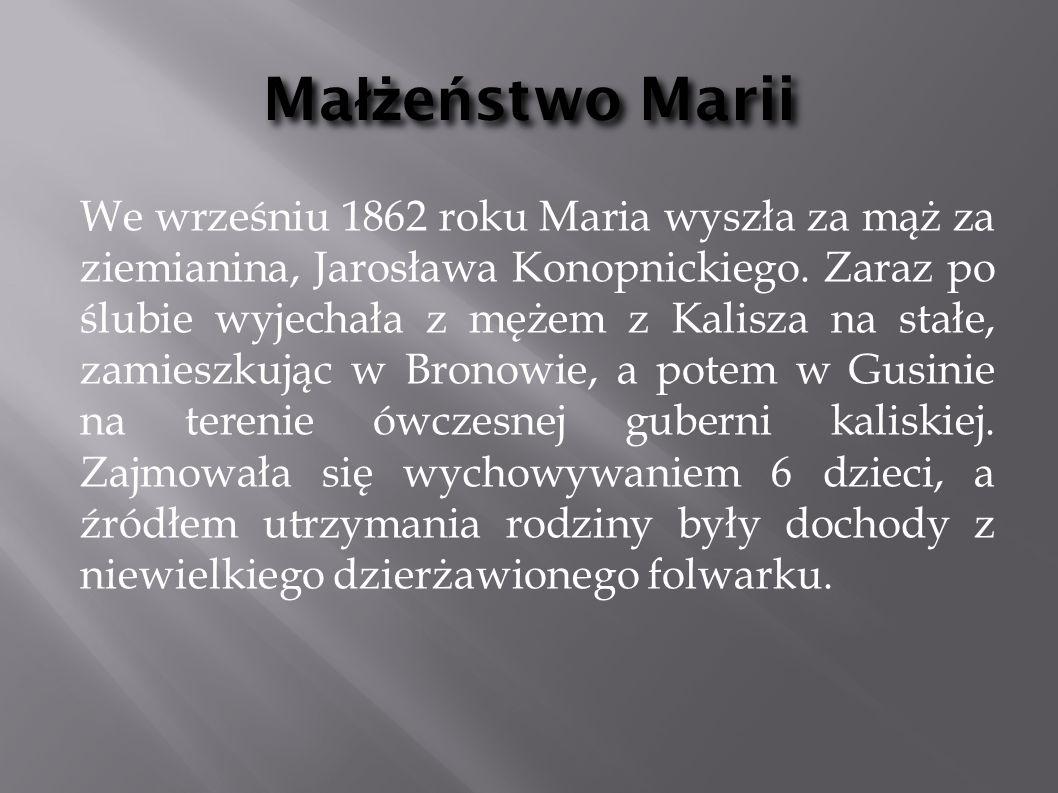 Twórczo ść Marii Konopnickiej Uznana została za najwybitniejszą poetkę swej epoki m.in.