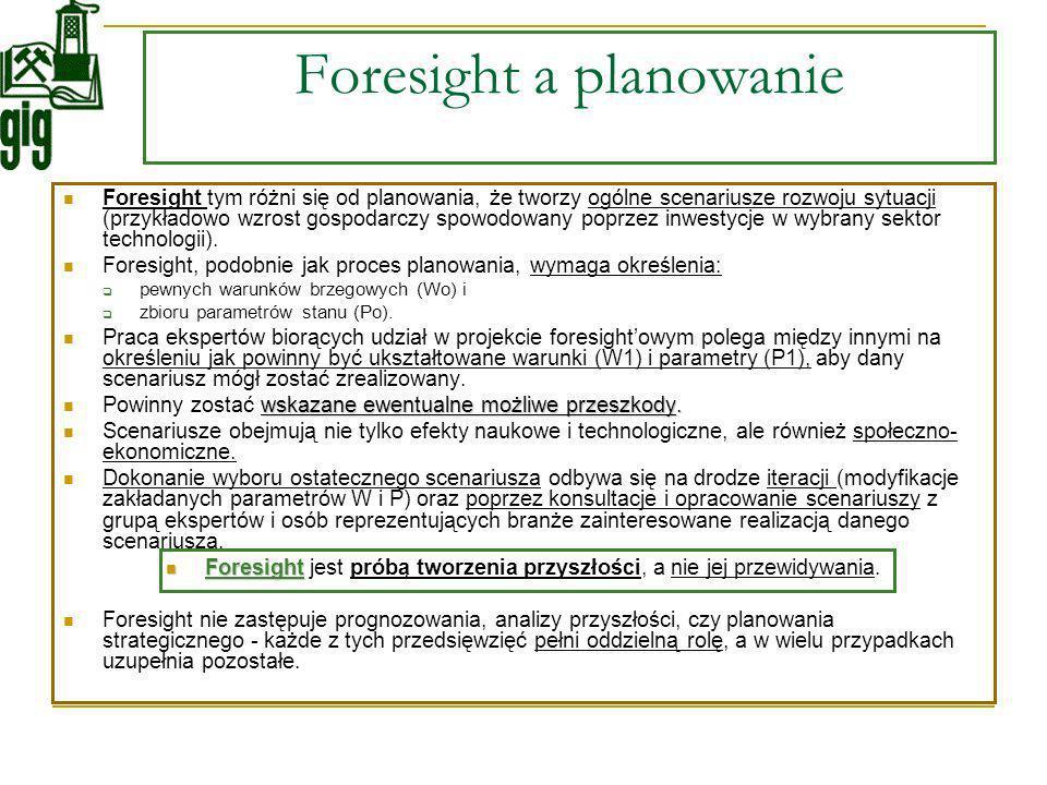 Foresight a planowanie Foresight tym różni się od planowania, że tworzy ogólne scenariusze rozwoju sytuacji (przykładowo wzrost gospodarczy spowodowan