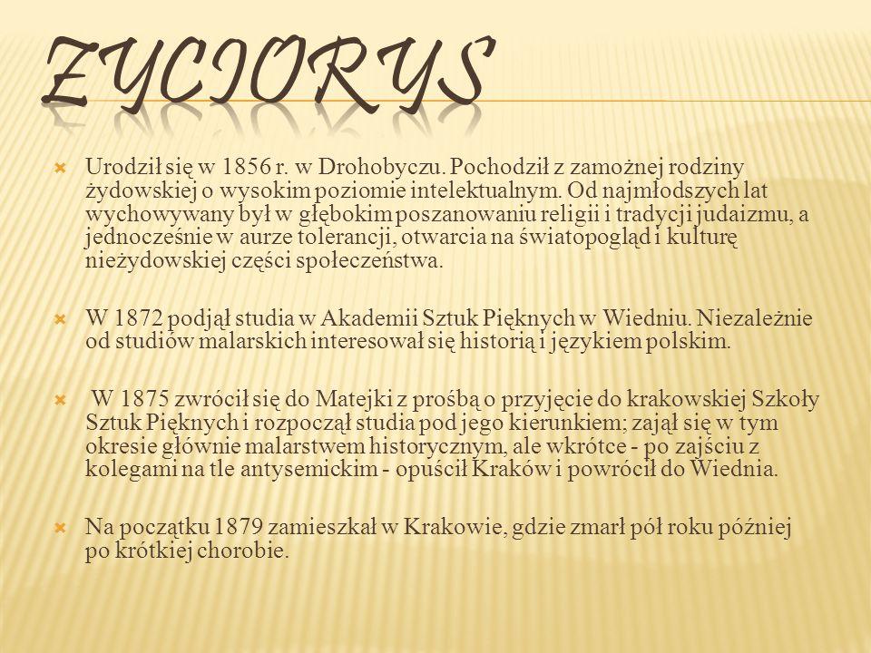 Urodził się w 1856 r.w Drohobyczu.