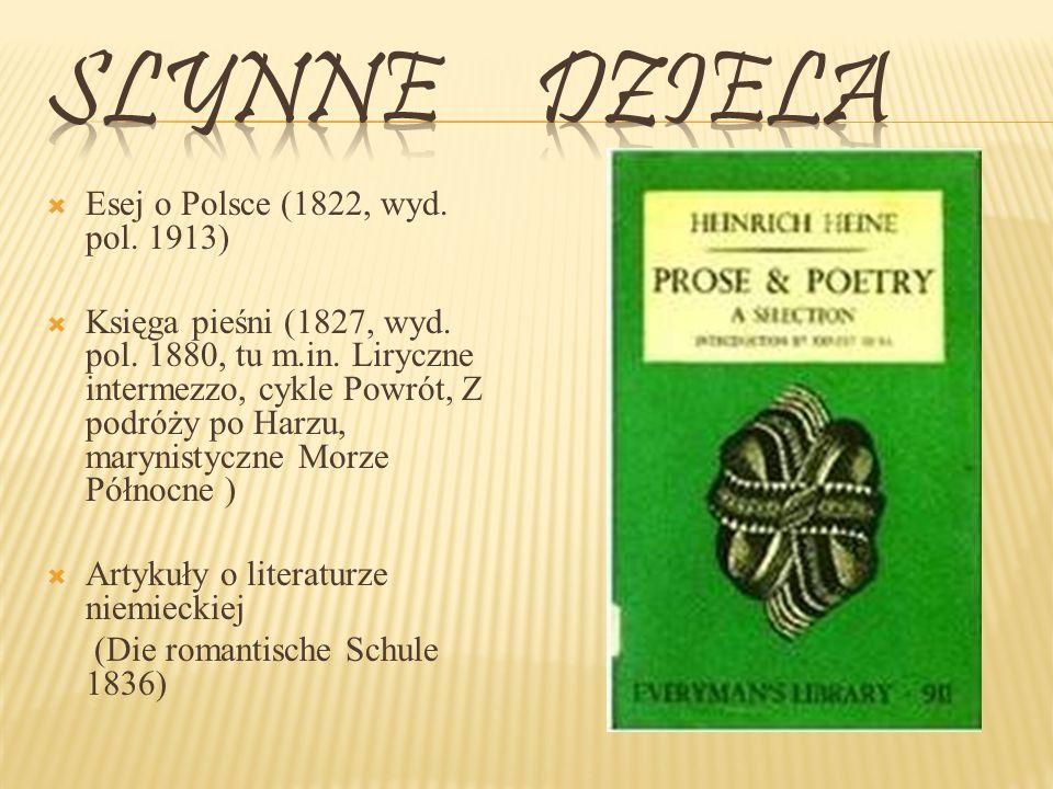 Esej o Polsce (1822, wyd.pol. 1913) Księga pieśni (1827, wyd.