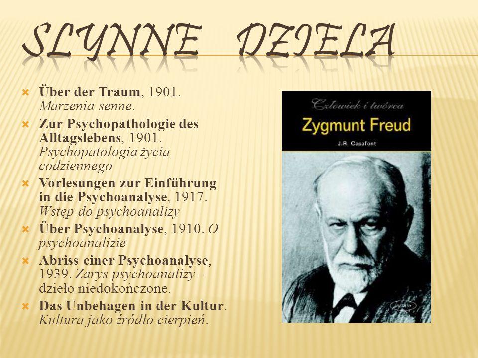 Über der Traum, 1901.Marzenia senne. Zur Psychopathologie des Alltagslebens, 1901.