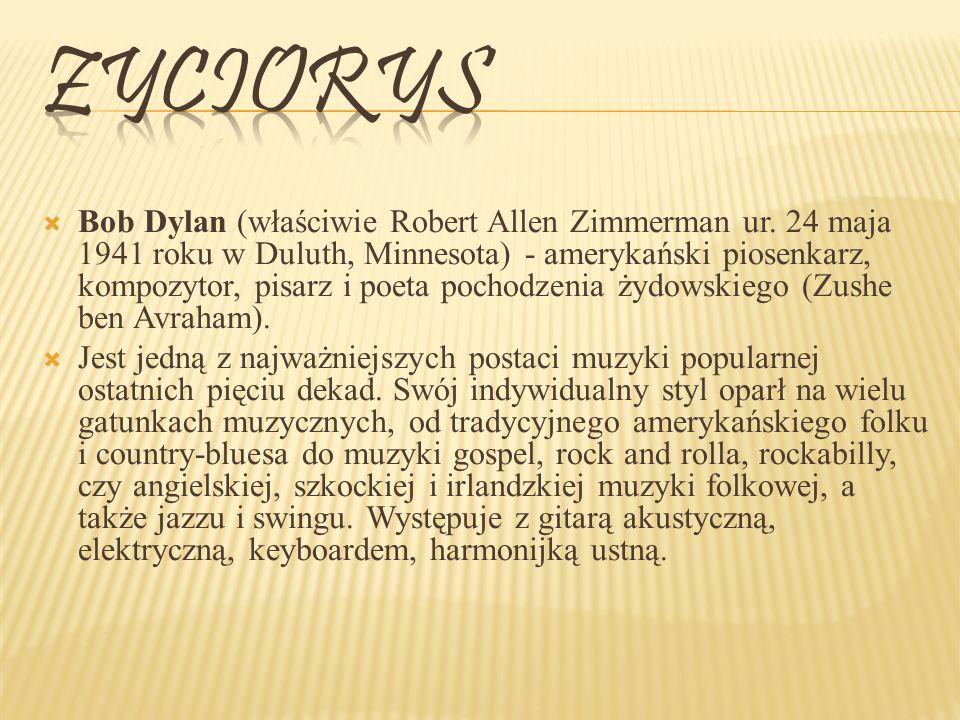Bob Dylan (właściwie Robert Allen Zimmerman ur.