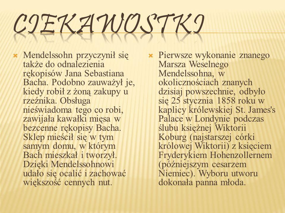 Mendelssohn przyczynił się także do odnalezienia rękopisów Jana Sebastiana Bacha.