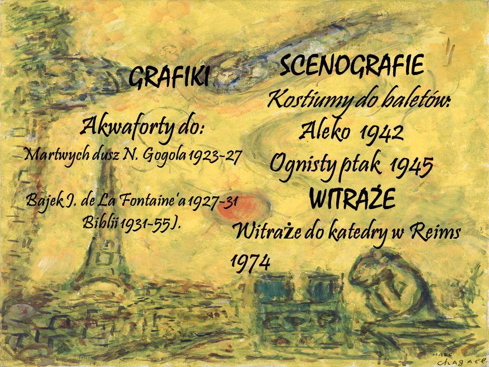 SCENOGRAFIE Kostiumy do baletów: Aleko 1942 Ognisty ptak 1945 WITRAŻE Witra ż e do katedry w Reims 1974 GRAFIKI Akwaforty do: Martwych dusz N.