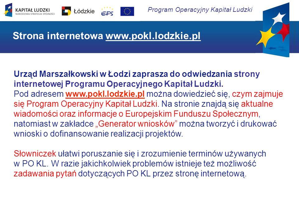 Program Operacyjny Kapitał Ludzki Urząd Marszałkowski w Łodzi zaprasza do odwiedzania strony internetowej Programu Operacyjnego Kapitał Ludzki. Pod ad