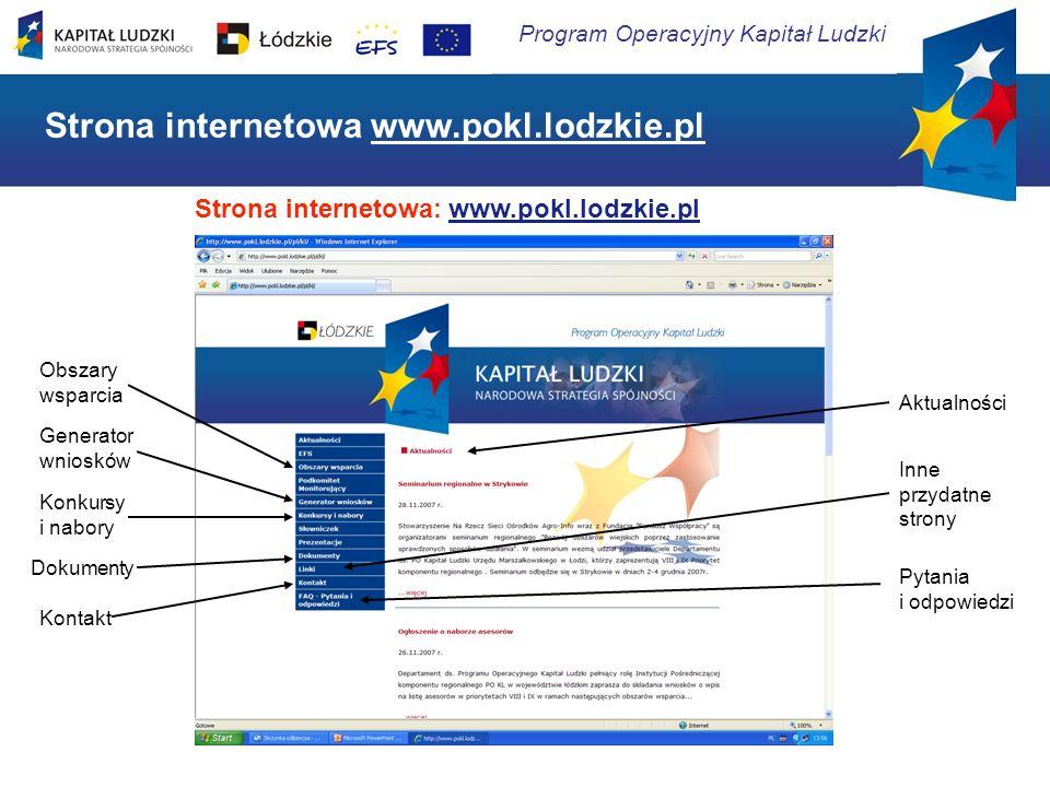 Program Operacyjny Kapitał Ludzki Strona internetowa: www.pokl.lodzkie.pl Obszary wsparcia Generator wniosków Konkursy i nabory Dokumenty Kontakt Aktu