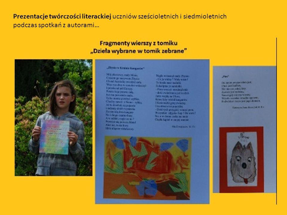 Prezentacje twórczości literackiej uczniów sześcioletnich i siedmioletnich podczas spotkań z autorami…