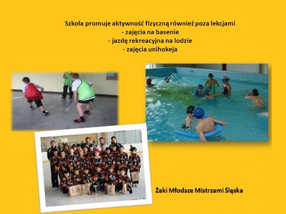Szkoła promuje aktywność fizyczną również poza lekcjami - zajęcia na basenie - jazdę rekreacyjna na lodzie - zajęcia unihokeja