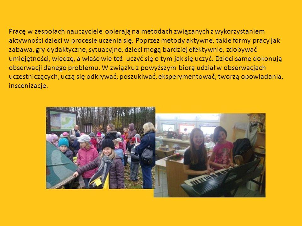 Pracę w zespołach nauczyciele opierają na metodach związanych z wykorzystaniem aktywności dzieci w procesie uczenia się. Poprzez metody aktywne, takie
