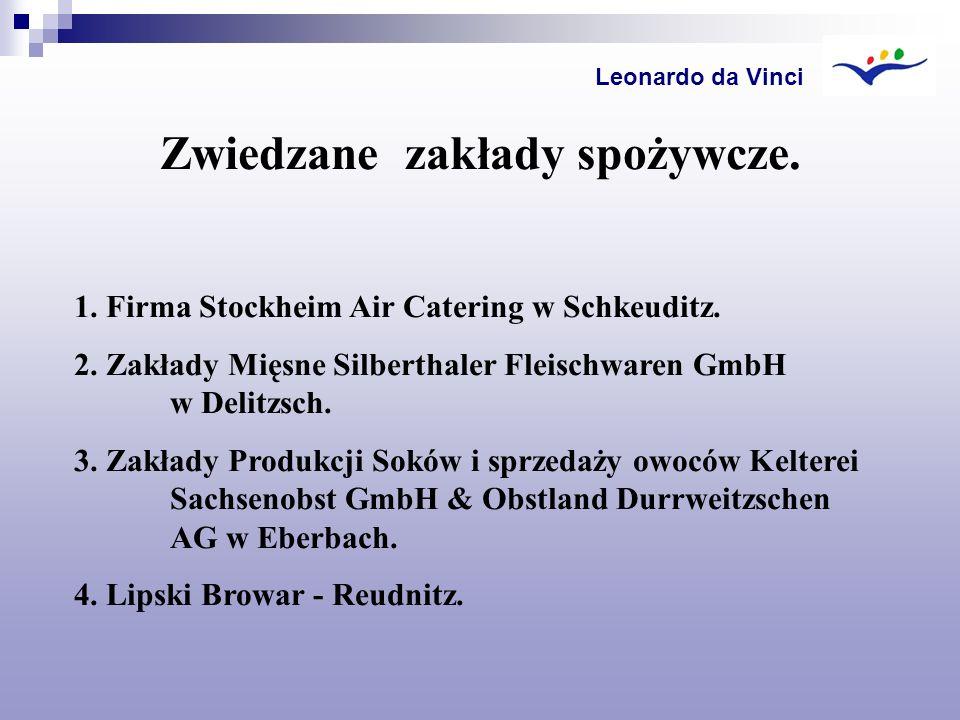 Zwiedzane zakłady spożywcze. 1. Firma Stockheim Air Catering w Schkeuditz. 2. Zakłady Mięsne Silberthaler Fleischwaren GmbH w Delitzsch. 3. Zakłady Pr