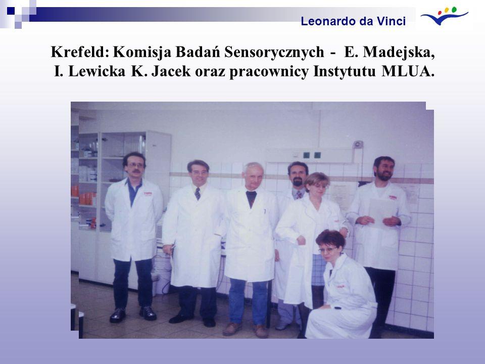 Krefeld: Komisja Badań Sensorycznych - E. Madejska, I. Lewicka K. Jacek oraz pracownicy Instytutu MLUA. Leonardo da Vinci
