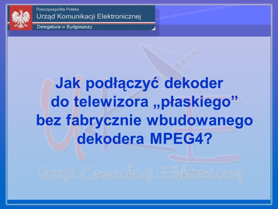 Jak podłączyć dekoder do telewizora płaskiego bez fabrycznie wbudowanego dekodera MPEG4