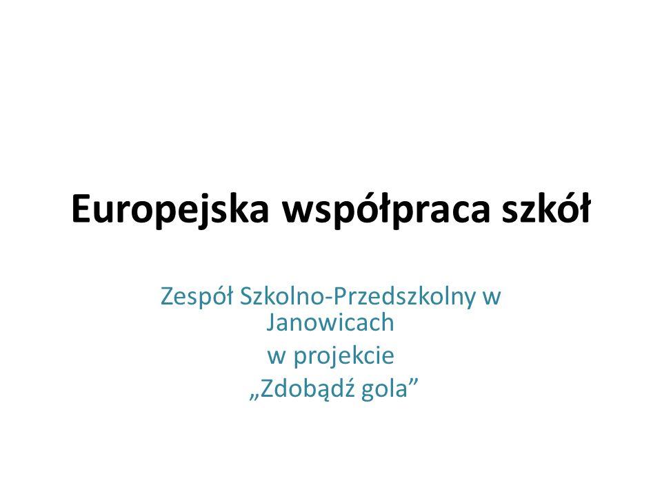 Europejska współpraca szkół Zespół Szkolno-Przedszkolny w Janowicach w projekcie Zdobądź gola