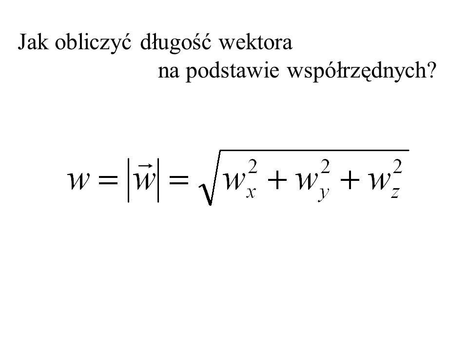 Jak obliczyć długość wektora na podstawie współrzędnych?