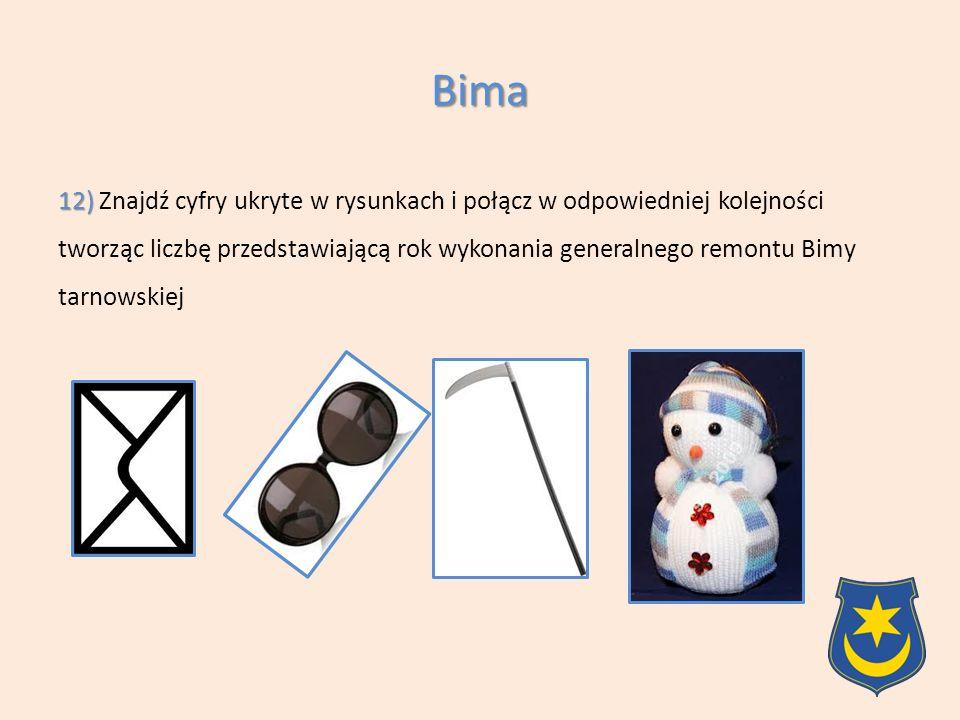 12) 12) Znajdź cyfry ukryte w rysunkach i połącz w odpowiedniej kolejności tworząc liczbę przedstawiającą rok wykonania generalnego remontu Bimy tarnowskiej Bima