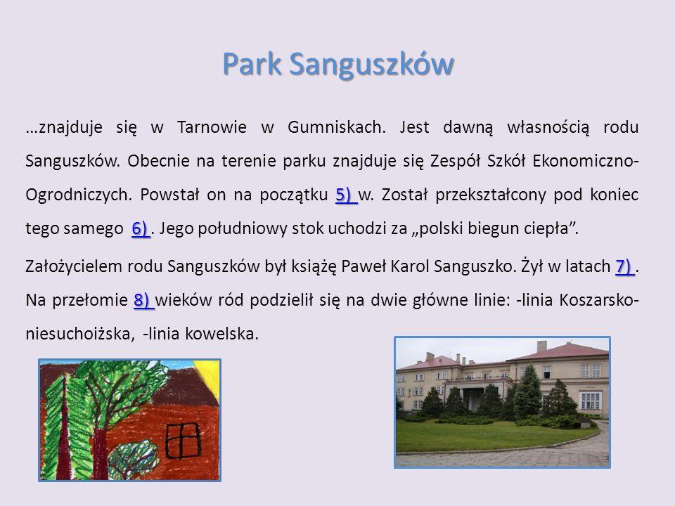 Park Sanguszków 5) 6) 5) 6) …znajduje się w Tarnowie w Gumniskach.