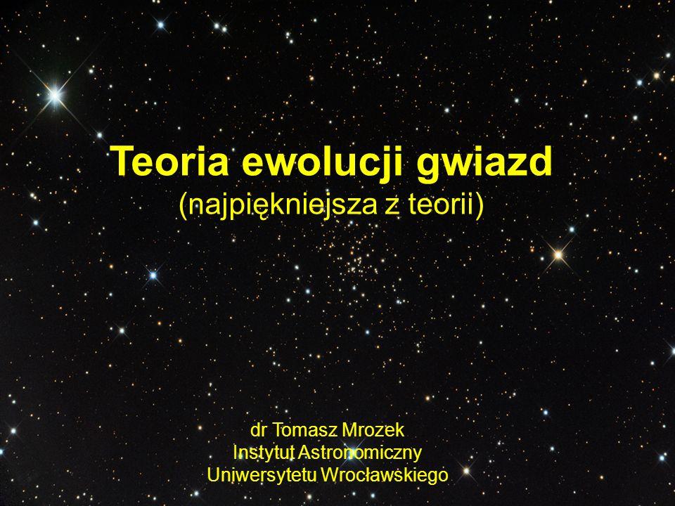 M < 0,08 M brązowy karzeł (masa za mała nagwiazdę) M < 1,2 M H–He (T~100 mln K) 1,2 M < M < 2,5 M H–He–C (T~300 mln K) M > 2,5 M H–He–C–Ne-O-Si-Fe-Ni M > 8 M kontrakcja rdzenia czarna dziura Podsumowanie