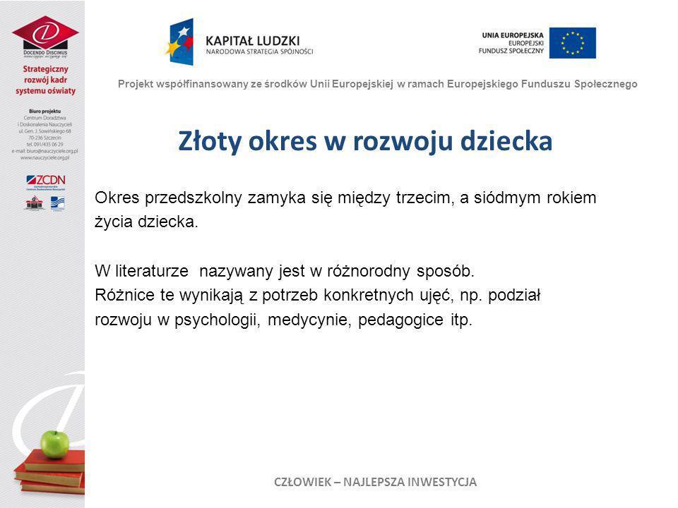 Złoty okres w rozwoju dziecka Wg podstaw medycyny (pedriatrii) W.