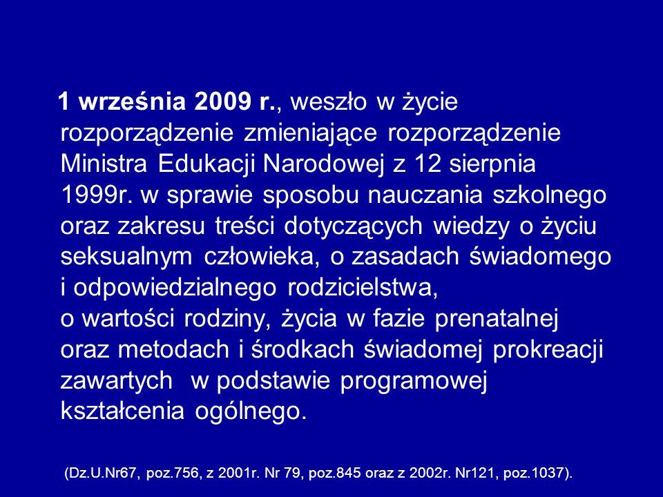 1 września 2009 r., weszło w życie rozporządzenie zmieniające rozporządzenie Ministra Edukacji Narodowej z 12 sierpnia 1999r. w sprawie sposobu naucza