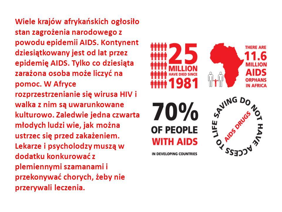 Wiele krajów afrykańskich ogłosiło stan zagrożenia narodowego z powodu epidemii AIDS. Kontynent dziesiątkowany jest od lat przez epidemię AIDS. Tylko