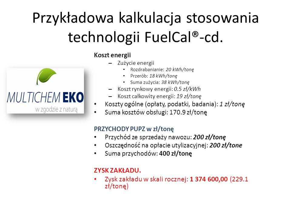 Przykładowa kalkulacja stosowania technologii FuelCal®-cd. Koszt energii – Zużycie energii Rozdrabanianie: 20 kWh/tonę Przerób: 18 kWh/tonę Suma zużyc