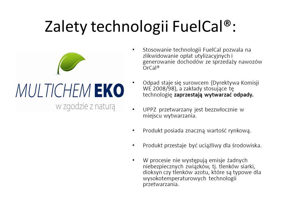 Zalety technologii FuelCal®: Stosowanie technologii FuelCal pozwala na zlikwidowanie opłat utylizacyjnych i generowanie dochodów ze sprzedaży nawozów