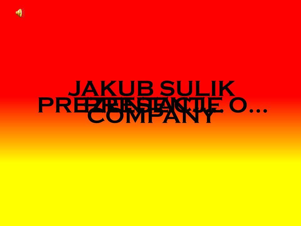 JAKUB SULIK COMPANY PRESENT…PREZENTACJE O…