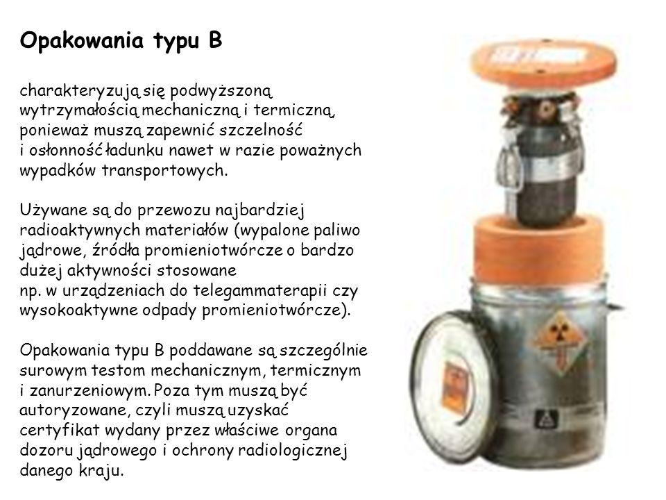 Opakowania typu B charakteryzują się podwyższoną wytrzymałością mechaniczną i termiczną, ponieważ muszą zapewnić szczelność i osłonność ładunku nawet w razie poważnych wypadków transportowych.
