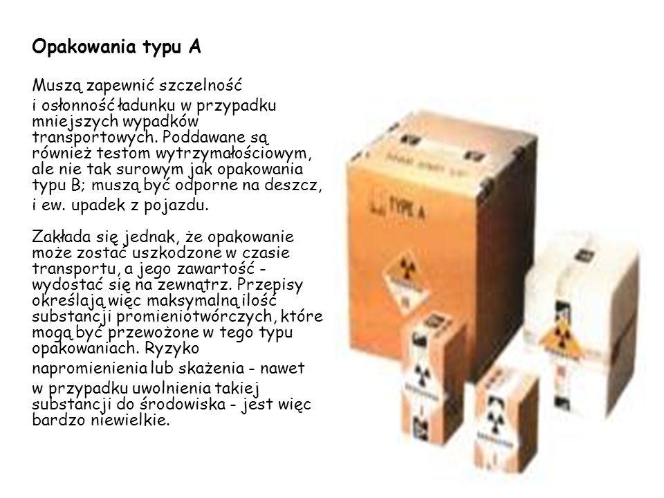 Opakowania typu B charakteryzują się podwyższoną wytrzymałością mechaniczną i termiczną, ponieważ muszą zapewnić szczelność i osłonność ładunku nawet
