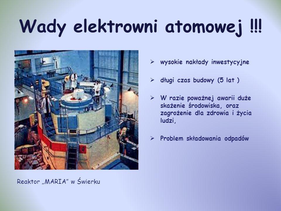 Zalety elektrowni atomowej niskie koszty produkcji energii nie wydziela zanieczyszczeń nie emituje CO 2 niskie koszty eksploatacji można produkować je