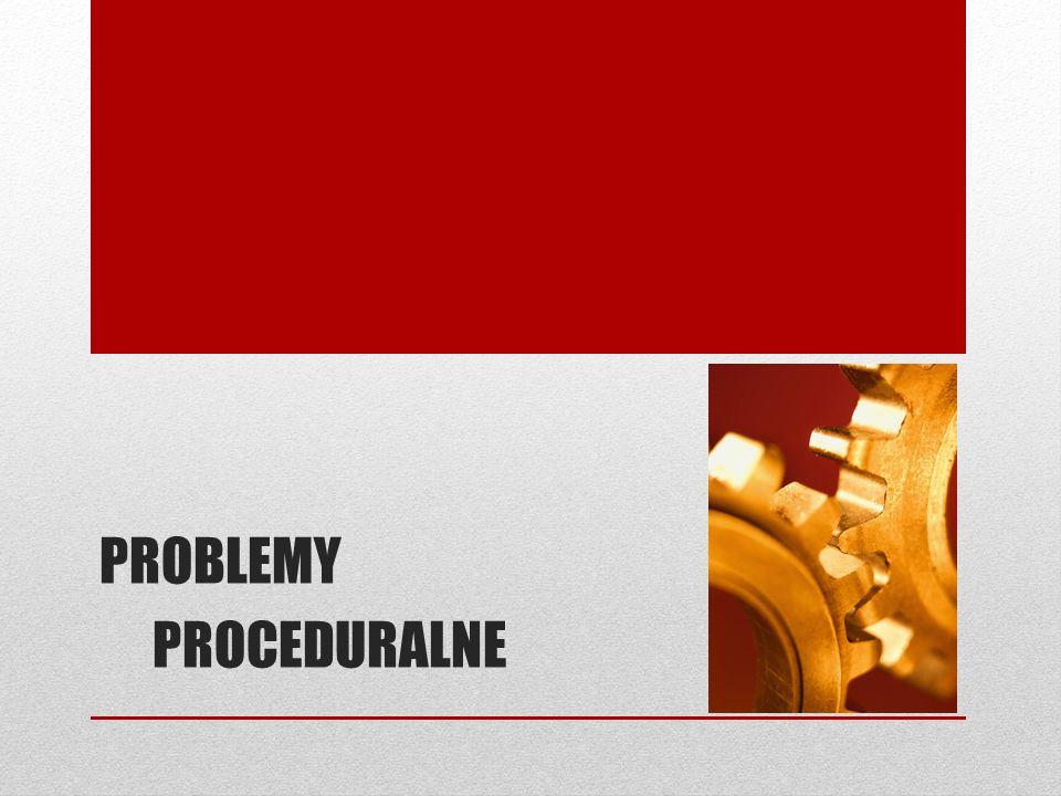PROBLEMY PROCEDURALNE