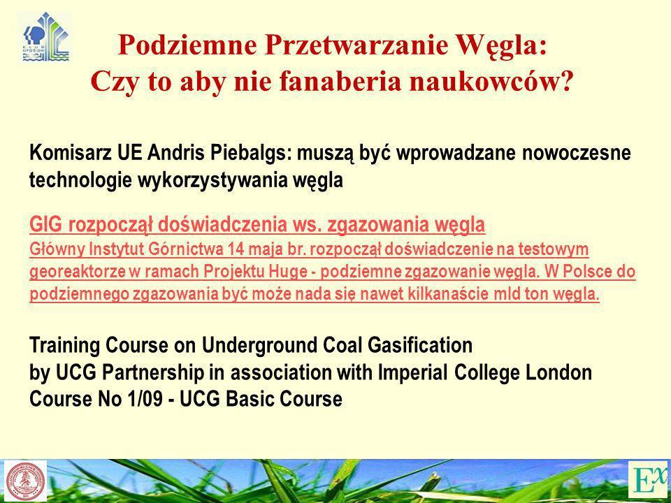 Podziemne Przetwarzanie Węgla: Czy to aby nie fanaberia naukowców? Komisarz UE Andris Piebalgs: muszą być wprowadzane nowoczesne technologie wykorzyst