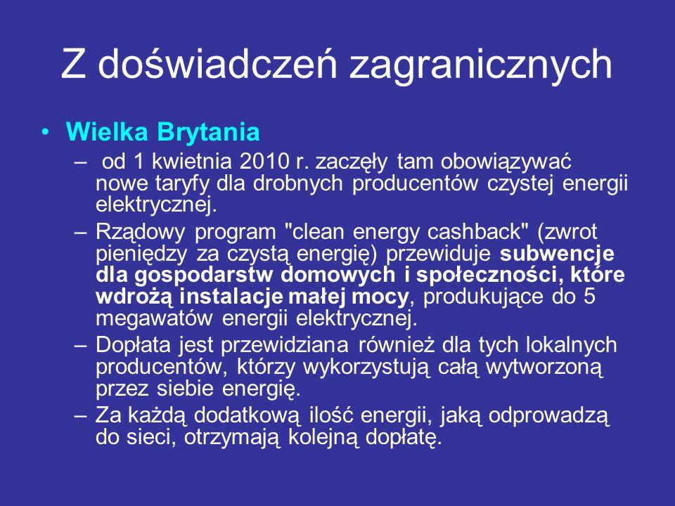 Z doświadczeń zagranicznych Wielka Brytania – od 1 kwietnia 2010 r. zaczęły tam obowiązywać nowe taryfy dla drobnych producentów czystej energii elekt
