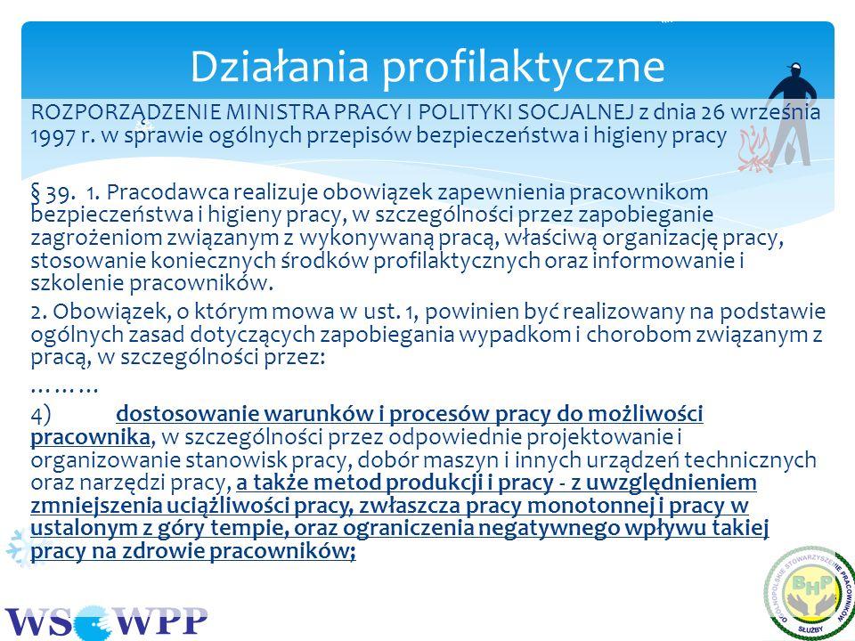 WS WPP ROZPORZĄDZENIE MINISTRA PRACY I POLITYKI SOCJALNEJ z dnia 26 września 1997 r. w sprawie ogólnych przepisów bezpieczeństwa i higieny pracy § 39.