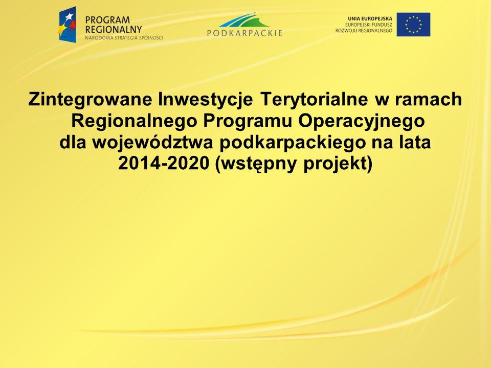 Zintegrowane Inwestycje Terytorialne w ramach Regionalnego Programu Operacyjnego dla województwa podkarpackiego na lata 2014-2020 (wstępny projekt)