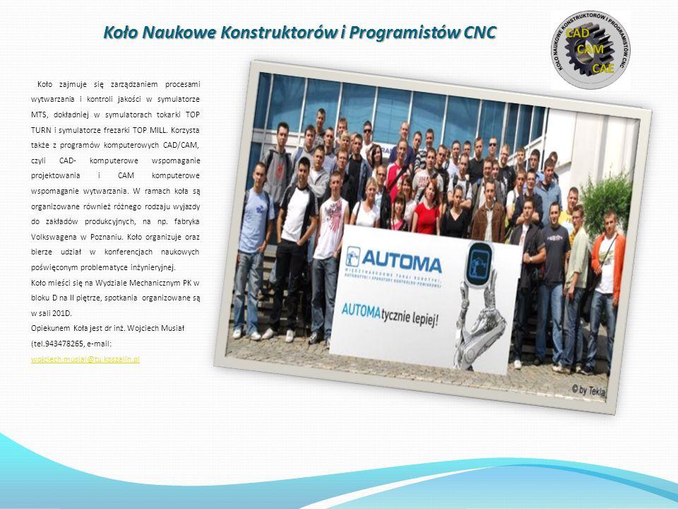 Koło Naukowe Konstruktorów i Programistów CNC Koło zajmuje się zarządzaniem procesami wytwarzania i kontroli jakości w symulatorze MTS, dokładniej w symulatorach tokarki TOP TURN i symulatorze frezarki TOP MILL.