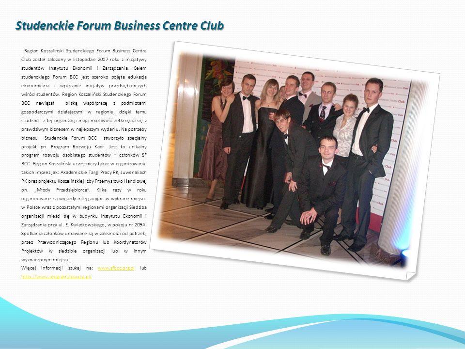 Studenckie Forum Business Centre Club Region Koszaliński Studenckiego Forum Business Centre Club został założony w listopadzie 2007 roku z inicjatywy