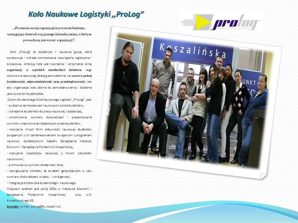 Koło Naukowe Logistyki,,ProLog,,Powstanie nowej organizacji to proces turbulentny, wymagający kontroli oraz jasnego kierunku zmian, w którym prowadzon
