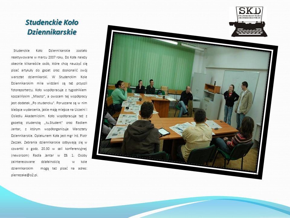 Studenckie Koło Dziennikarskie Studenckie Koło Dziennikarskie zostało reaktywowane w marcu 2007 roku. Do Koła należy obecnie kilkanaście osób, które c