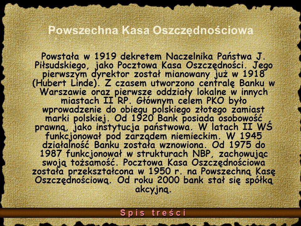 Powszechna Kasa Oszczędnościowa Powstała w 1919 dekretem Naczelnika Państwa J.