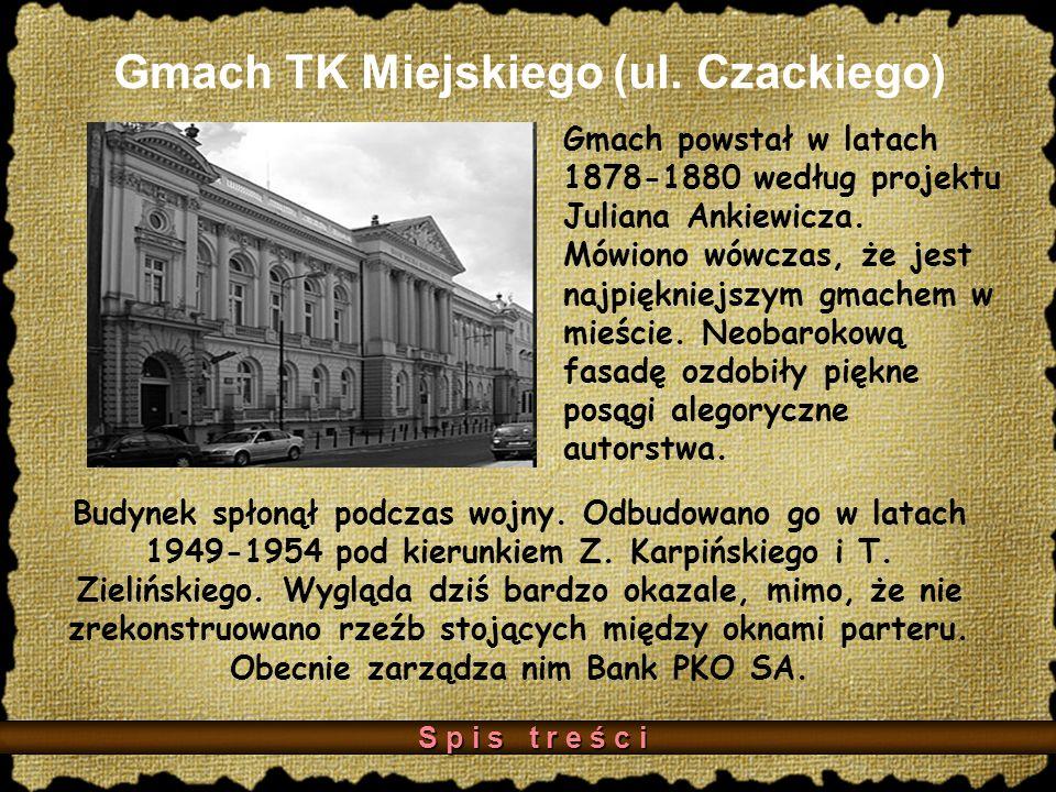 Gmach TK Miejskiego (ul.Czackiego) Budynek spłonął podczas wojny.