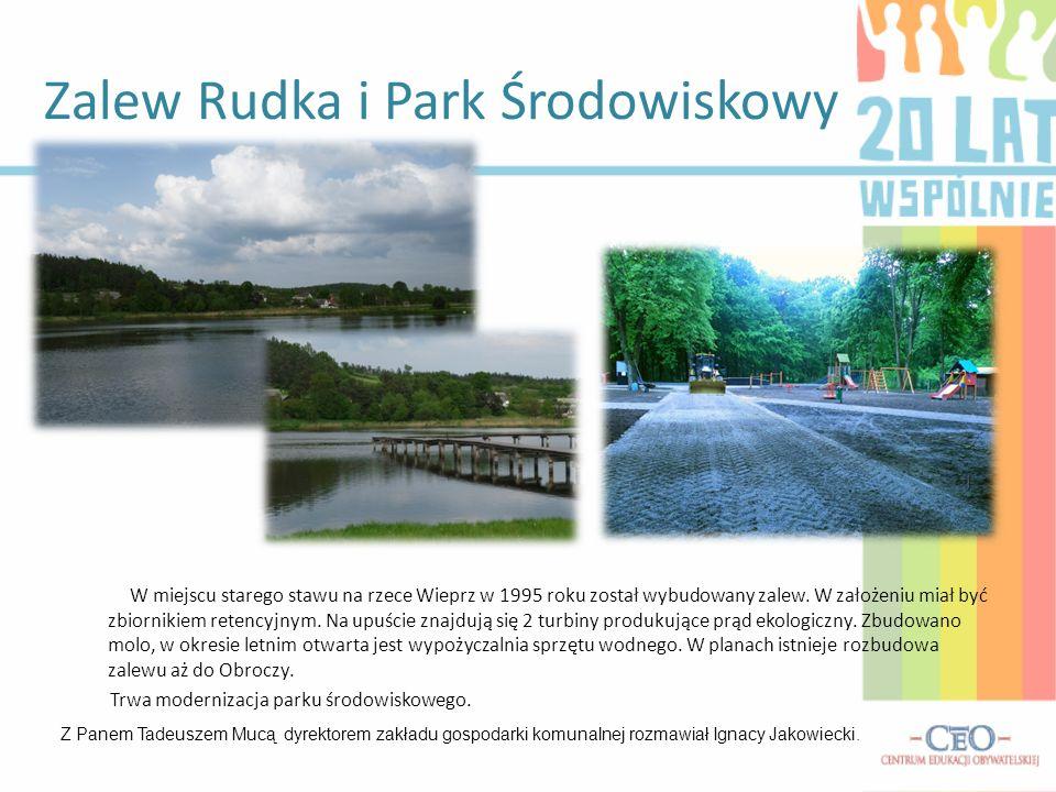 W miejscu starego stawu na rzece Wieprz w 1995 roku został wybudowany zalew. W założeniu miał być zbiornikiem retencyjnym. Na upuście znajdują się 2 t