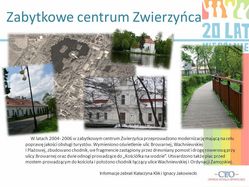 W latach 2004- 2006 w zabytkowym centrum Zwierzyńca przeprowadzono modernizację mającą na celu poprawę jakości obsługi turystów. Wymieniono oświetleni