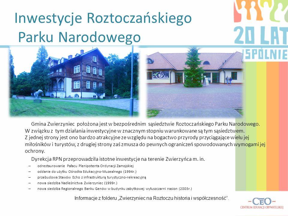 Gmina Zwierzyniec położona jest w bezpośrednim sąsiedztwie Roztoczańskiego Parku Narodowego. W związku z tym działania inwestycyjne w znacznym stopniu